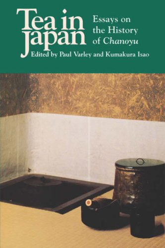 Tea in Japan Essays on the History of Chanoyu  1995 (Reprint) edition cover