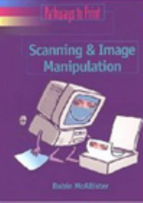 Pathways to Print Scanning and Image Manipulation 1st 1997 edition cover