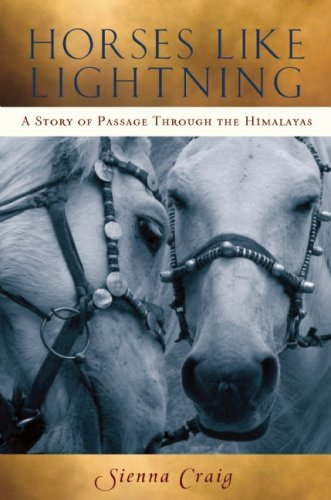 Horses Like Lightning A Story of Passage Through the Himalayas  2008 9780861715176 Front Cover
