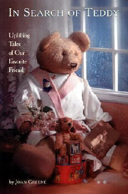 In Search of Teddy Uplifting Tales of Our Favorite Friend  2002 9780875886176 Front Cover