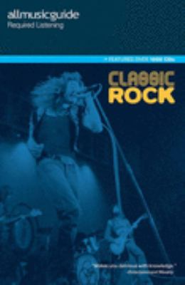 All Music Guide Required Listening Classic Rock N/A 9780879309176 Front Cover