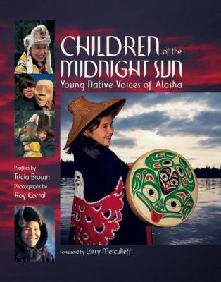 Children of the Midnight Sun Young Native Voices of Alaska N/A 9780882406176 Front Cover