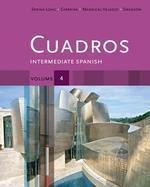 Cuadros Student Text, Volume 4 Of 4 Intermediate Spanish  2013 edition cover
