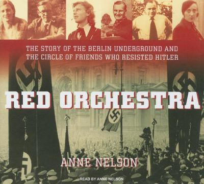 Red Orchestra: The Story of the Berlin Underground and the Circle of Friends Who Resisted Hitler, Library Edition  2009 edition cover