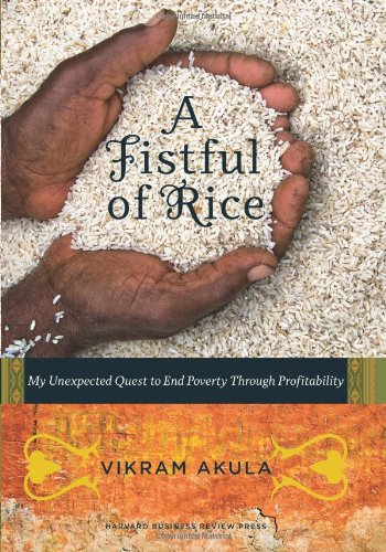 Fistful of Rice My Unexpected Quest to End Poverty Through Profitability  2010 edition cover