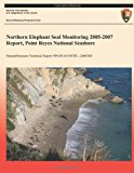 Northern Elephant Seal Monitoring 2005-2007 Report, Point Reyes National Seashore  N/A 9781491298176 Front Cover