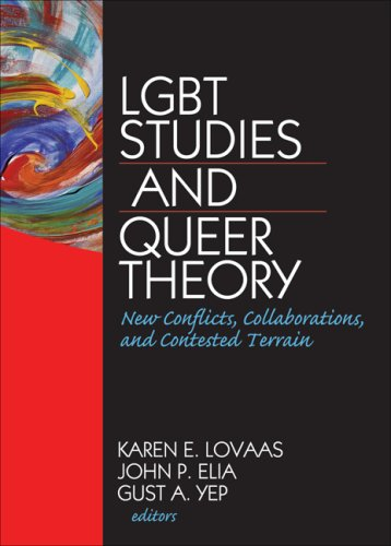 LGBT Studies and Queer Theory New Conflicts, Collaborations, and Contested Terrain  2007 edition cover
