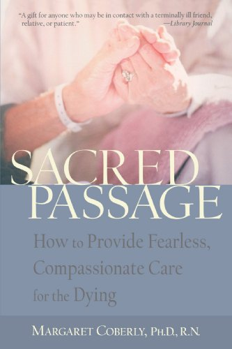 Sacred Passage How to Provide Fearless, Compassionate Care for the Dying  2003 (Reprint) edition cover