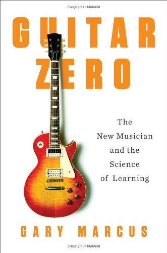 Guitar Zero The New Musician and the Science of Learning  2012 edition cover