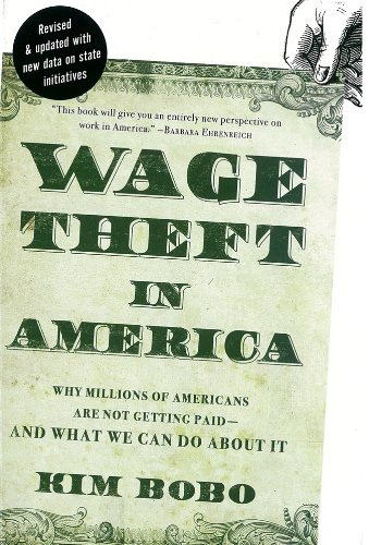 Wage Theft in America Why Millions of Working Americans Are Not Getting Paid- and What We Can Do about It Revised edition cover