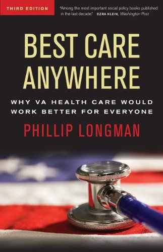 Best Care Anywhere Why VA Health Care Would Work Better for Everyone 3rd 2012 edition cover