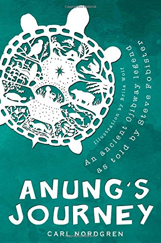Anung's Journey An Ancient Ojibway Legend As Told by Steve Fobister N/A edition cover