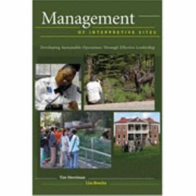 Management of Interpretive Sites : Developing Sustainable Operations Through Effective Leadership  2005 edition cover