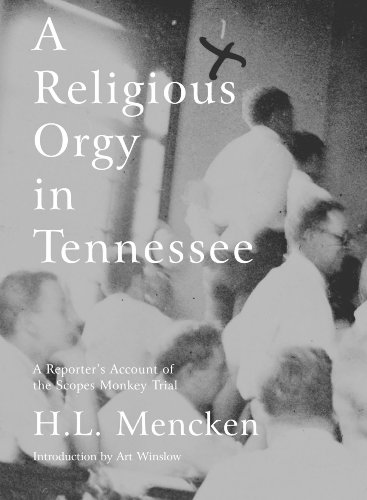 Religious Orgy in Tennessee A Reporter's Account of the Scopes Monkey Trial  2006 edition cover