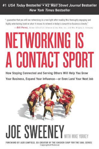 Networking Is a Contact Sport How Staying Connected and Serving Others Will Help You Grow Your Business, Expand Your Influence - Or Even Land Your Next Job N/A edition cover