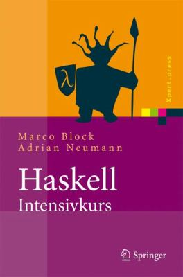 Haskell-Intensivkurs Ein Kompakter Einstieg in Die Funktionale Programmierung  2011 edition cover