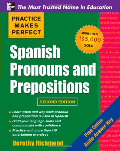 Practice Makes Perfect - Spanish Pronouns and Prepositions  2nd 2010 edition cover