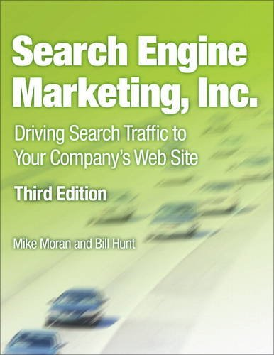 Search Engine Marketing, Inc Driving Search Traffic to Your Company's Web Site 3rd 2015 edition cover