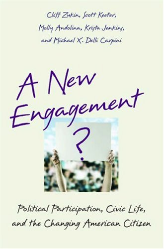 New Engagement? Political Participation, Civic Life, and the Changing American Citizen  2006 edition cover