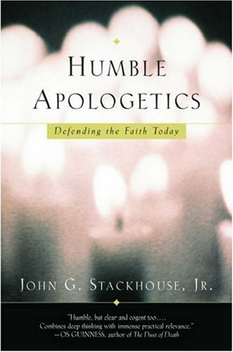Humble Apologetics Defending the Faith Today  2006 edition cover