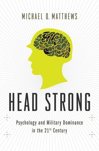 Head Strong How Psychology Is Revolutionizing War  2014 edition cover