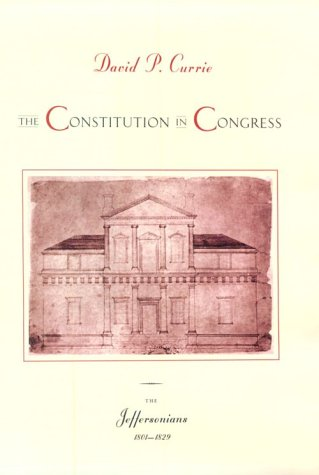 Constitution in Congress The Jeffersonians, 1801-1829  2001 9780226131177 Front Cover