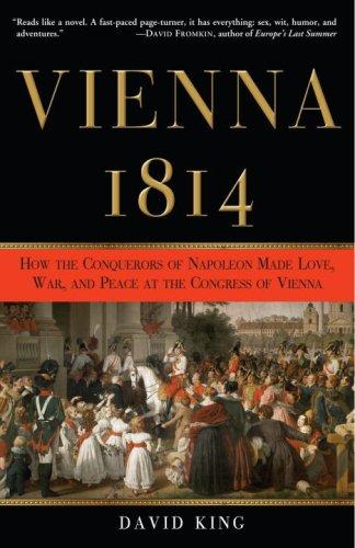 Vienna 1814 How the Conquerors of Napoleon Made Love, War, and Peace at the Congress of Vienna N/A edition cover