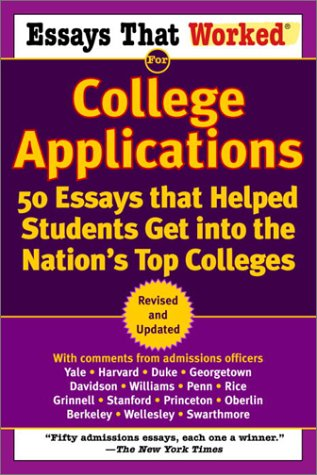 Essays That Worked for College Applications 50 Essays That Helped Students Get into the Nation's Top Colleges  2003 edition cover