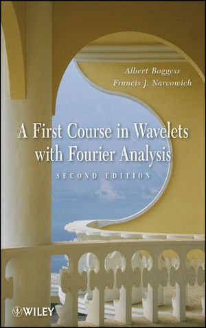 First Course in Wavelets with Fourier Analysis  2nd 2009 edition cover