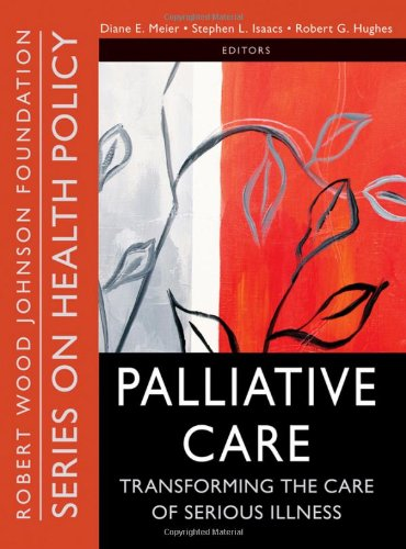 Palliative Care Transforming the Care of Serious Illness  2010 edition cover