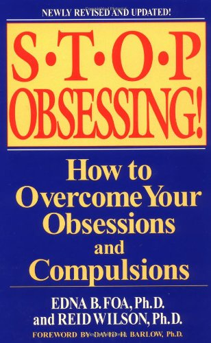 Stop Obsessing! How to Overcome Your Obsessions and Compulsions  2001 (Revised) 9780553381177 Front Cover