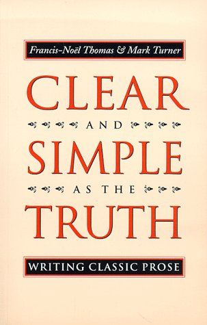 Clear and Simple As the Truth - Writing Classic Prose   1996 edition cover