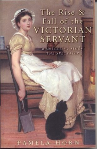 Rise and Fall of the Victorian Servant   2003 9780750937177 Front Cover