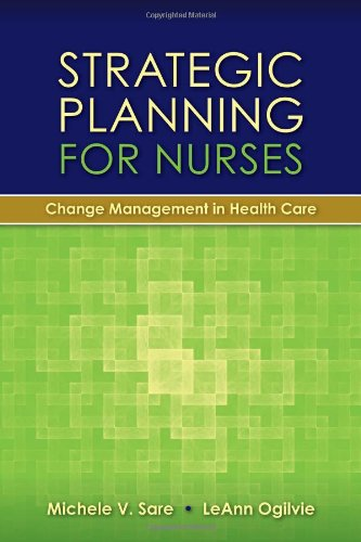 Strategic Planning for Nurses Change Management in Health Care  2010 edition cover