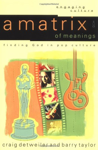 Matrix of Meanings Finding God in Pop Culture  2003 edition cover