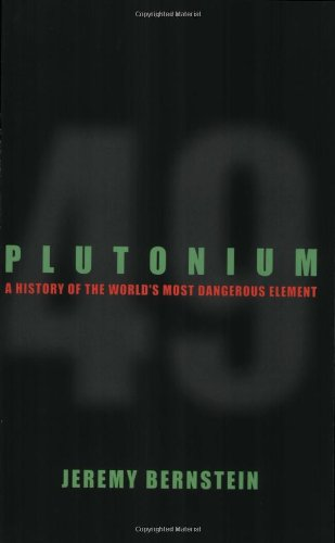 Plutonium A History of the World's Most Dangerous Element  2009 edition cover
