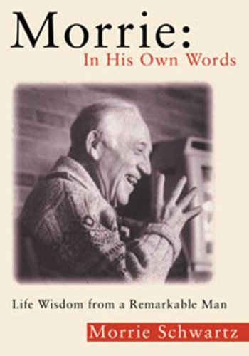Morrie - In His Own Words Life Wisdom from a Remarkable Man N/A edition cover