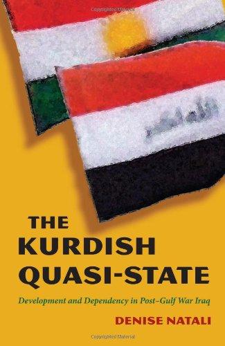 Kurdish Quasi-State Development and Dependency in Post-Gulf War Iraq  2010 edition cover