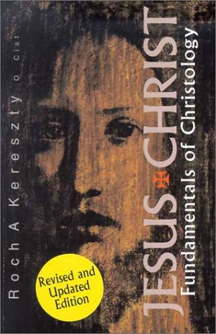 Jesus Christ Fundamentals of Christology  2002 (Revised) edition cover