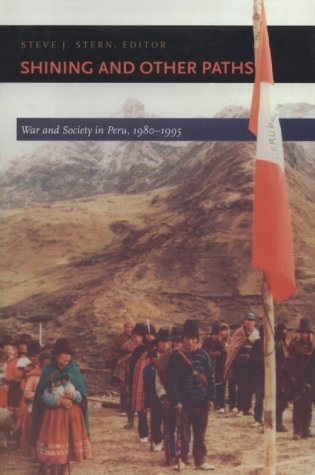 Shining and Other Paths War and Society in Peru, 1980-1995  1998 edition cover