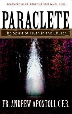 Paraclete The Spirit of Truth in the Church  2005 9780867167177 Front Cover