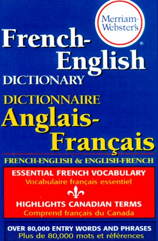 Merriam-Webster's French-English Dictionary   2005 (Revised) 9780877799177 Front Cover