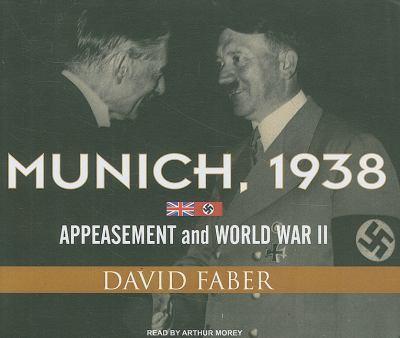 Munich, 1938: Appeasement and World War II  2009 9781400114177 Front Cover