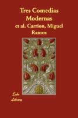 Tres Comedias Modernas:   2008 9781406873177 Front Cover