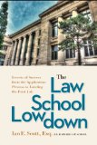 Law School Lowdown Secrets of Success from the Application Process to Landing the First Job  2013 edition cover