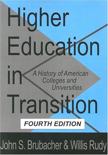 Higher Education in Transition A History of American Colleges and Universities 4th 1997 edition cover