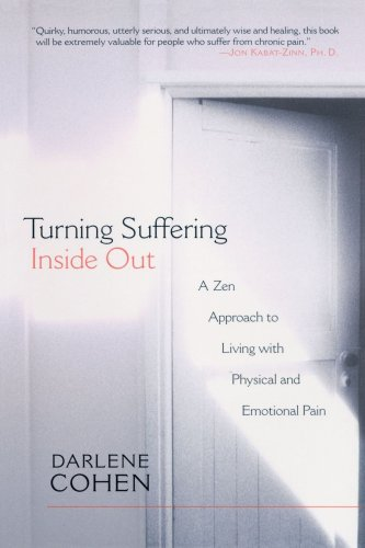 Turning Suffering Inside Out A Zen Approach for Living with Physical and Emotional Pain  2002 (Reprint) 9781570628177 Front Cover