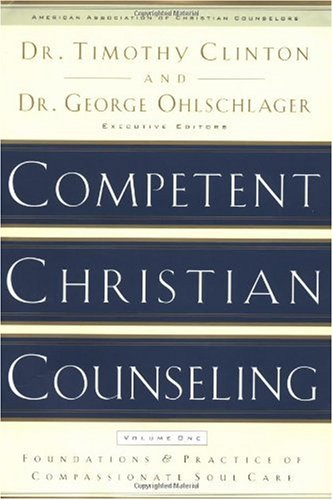 Competent Christian Counseling, Volume One Foundations and Practice of Compassionate Soul Care  2002 edition cover