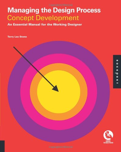 Managing the Design Process - Concept Development An Essential Manual for the Working Designer  2010 edition cover