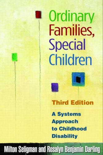 Ordinary Families, Special Children, Third Edition A Systems Approach to Childhood Disability 3rd 2009 (Revised) edition cover